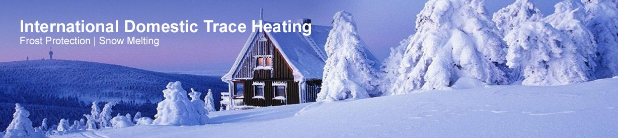 International Domestic Trace Heating