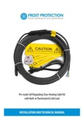 Pre-made Self Regulating Frost Protection Kits Installation & Technical Manual